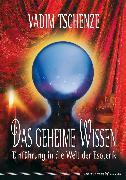 Cover-Bild zu Tschenze, Vadim: Das geheime Wissen (eBook)
