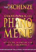 Cover-Bild zu Tschenze, Vadim: Übersinnliche Phänomene (eBook)