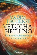 Cover-Bild zu Tschenze, Vadim: Vetucha-Heilung (eBook)