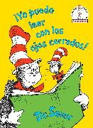 Cover-Bild zu Dr. Seuss: ¡Yo puedo leer con los ojos cerrados! (I Can Read With My Eyes Shut! Spanish Edition)
