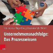 Cover-Bild zu Koerber, Nils: Unternehmensnachfolge: Das Prozesswissen (ungekürzt) (Audio Download)