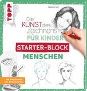 Cover-Bild zu Keck, Gecko: Die Kunst des Zeichnens für Kinder Starter-Block - Menschen