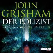 Cover-Bild zu Grisham, John: Der Polizist (Audio Download)