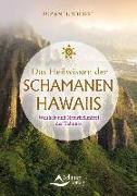 Cover-Bild zu Wiegel, Suzan H.: Das Heilwissen der Schamanen Hawaiis