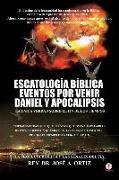 Cover-Bild zu Ortiz, Jose a.: Escatologia Biblica eventos por venir Daniel y Apocalipsis