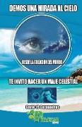 Cover-Bild zu Cuellar Hurtado, Jose: Demos una mirada al cielo: Desde la creación del mundo te invito hacer un viaje celestial