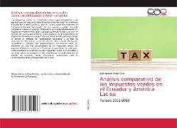 Cover-Bild zu Ayala Ortiz, José Ignacio: Análisis comparativo de los impuestos verdes en el Ecuador y América Latina