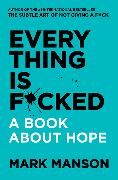 Cover-Bild zu Manson, Mark: Everything Is F*cked