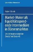 Cover-Bild zu Bosch, Robert: Market-Maker als liquiditätsspendende Intermediäre in Börsenmärkten (eBook)
