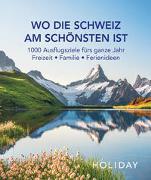 Cover-Bild zu HOLIDAY Reisebuch: Wo die Schweiz am schönsten ist