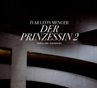 Cover-Bild zu Menger, Ivar Leon: Der Prinzessin 2