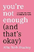 Cover-Bild zu eBook You're Not Enough (And That's OK)