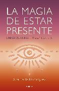 Cover-Bild zu La magia de estar presente / The Magic of Being Present