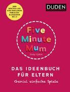 Cover-Bild zu Upton, Daisy: Five Minute Mum - Das Ideenbuch für Eltern