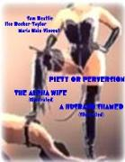Cover-Bild zu Becker-Taylor, Ilse: Piety or Perversion - The Alpha Wife (Illustrated) - A Husband Shamed (Illustrated) (eBook)