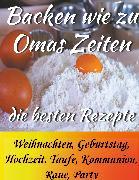 Cover-Bild zu Sebaltis, Marlis: Backen wie zu Omas Zeiten (eBook)