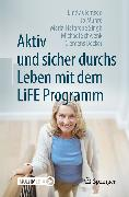 Cover-Bild zu Schwenk, Michael: Aktiv und sicher durchs Leben mit dem LiFE Programm (eBook)