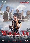 Cover-Bild zu Michel Dickoff (Reg.): Wilhelm Tell - Burgen in Flammen
