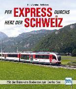 Cover-Bild zu Per Express durchs Herz der Schweiz