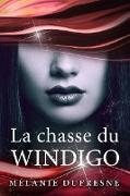 Cover-Bild zu Dufresne, Mélanie: La chasse du Windigo (eBook)