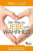 Cover-Bild zu Loyd, Alex: Der Weg zu Liebe und Wahrheit (eBook)