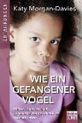Cover-Bild zu Morgan-Davies, Katy: Wie ein gefangener Vogel