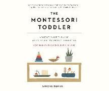 Cover-Bild zu Davies, Simone: The Montessori Toddler: A Parent's Guide to Raising a Curious and Responsible Human Being