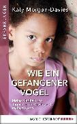 Cover-Bild zu Morgan-Davies, Katy: Wie ein gefangener Vogel (eBook)