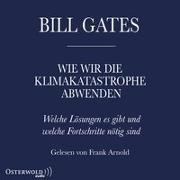 Cover-Bild zu Gates, Bill: Wie wir die Klimakatastrophe abwenden