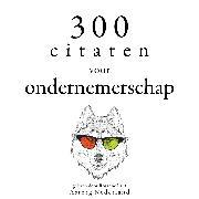 Cover-Bild zu Bonaparte, Napoléon: 300 citaten voor ondernemerschap (Audio Download)