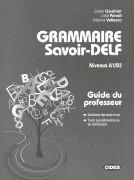 Cover-Bild zu Gauthier, Julien: Grammaire savoir-DELF A1/B2. Corrigés. Lehrermaterial