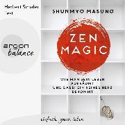 Cover-Bild zu eBook Zen Magic - Wie man sein Leben aufräumt und dabei ein reines Herz bekommt (Ungekürzte Lesung)