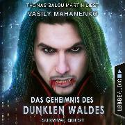 Cover-Bild zu Mahanenko, Vasily: Das Geheimnis des dunklen Waldes - Survival Quest-Serie, Folge 3 (Ungekürzt) (Audio Download)