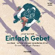 Cover-Bild zu Hartl, Johannes: Einfach Gebet (Audio Download)