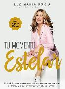 Cover-Bild zu Doria, Luz Maria: Tu momento estelar / Your Shining Moment