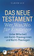 Cover-Bild zu Luz, Ulrich: Das Neue Testament - Wer, Was, Wo für Einsteiger