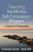 Cover-Bild zu Teaching the Mindful Self-Compassion Program: A Guide for Professionals von Germer, Christopher