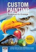 Cover-Bild zu Custom Painting Übungsbuch für Einsteiger von Hassler, Roger (Hrsg.)