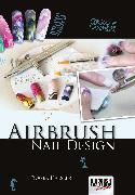 Cover-Bild zu Airbrush Nail Design (eBook) von Hassler, Roger
