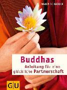 Cover-Bild zu Buddhas Anleitung für eine glückliche Partnerschaft (eBook) von Schneider, Maren