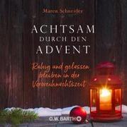 Cover-Bild zu Achtsam durch den Advent von Schneider, Maren