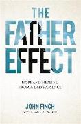 Cover-Bild zu The Father Effect: Hope and Healing from a Dad's Absence von Finch, John