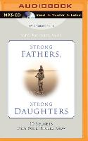Cover-Bild zu Strong Fathers, Strong Daughters: 10 Secrets Every Father Should Know von Meeker, Meg