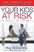 Cover-Bild zu Your Kids at Risk: How Teen Sex Threatens Our Sons and Daughters von Meeker, Meg