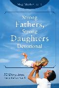 Cover-Bild zu Strong Fathers, Strong Daughters Devotional: 52 Devotions Every Father Needs von Meeker, Meg