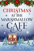 Cover-Bild zu Ward, Chris: Christmas at the Marshmallow Cafe (eBook)