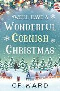 Cover-Bild zu Ward, Cp: We'll have a Wonderful Cornish Christmas (eBook)