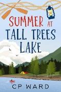Cover-Bild zu Ward, Chris: Summer at Tall Trees Lake (Glorious Summer) (eBook)