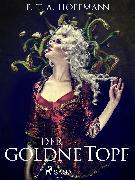 Cover-Bild zu Der goldne Topf. Ein Märchen aus der neuen Zeit (eBook) von Hoffmann, E.T.A.