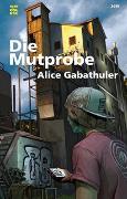 Cover-Bild zu Die Mutprobe von Gabathuler, Alice